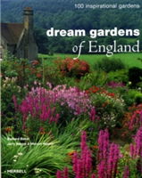 Dream Gardens of England 100 Inspirational Gardens