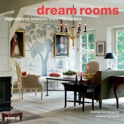 Dream Rooms: Inspirational Interiors from 100 Homes