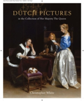 Dutch Pictures: In the collection of Her Majesty the Queen