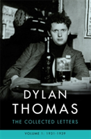 Dylan Thomas: The Collected Letters Volume 1 1931-1939