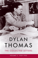 Dylan Thomas: The Collected Letters Volume 2 1939-1953