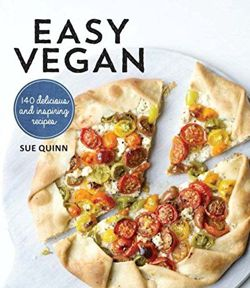 Easy Vegan: 140 Delicious and inspiring recipes