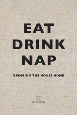 Eat, Drink, Nap : Bringing the House Home