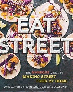 Eat Street The ManBQue Guide to Making Street Food at Home