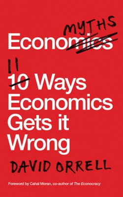 Economyths 11 Ways Economics Gets it Wrong