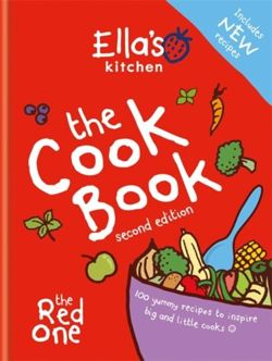 Ella's Kitchen: The Cookbook : The Red One, New Updated Edition