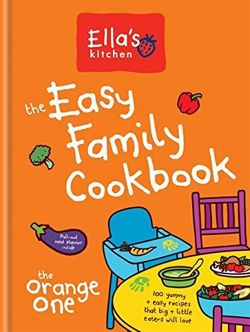 Ella's Kitchen: The Easy Family Cookbook, The Orange One