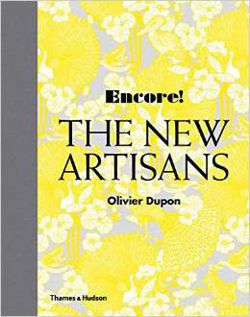 Encore! The New Artisans: Handmade Designs for Contemporary Living