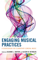 Engaging Musical Practices A Sourcebook for Elementary General Music