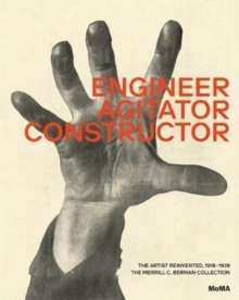 Engineer, Agitator, Constructor : The Artist Reinvented