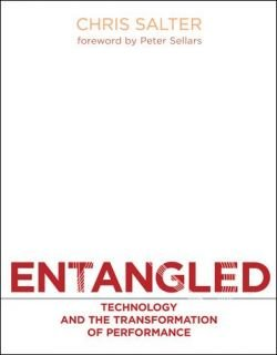 Entangled: Technology and the Transformation of Performance