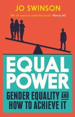 Equal Power : Gender Equality and How to Achieve It