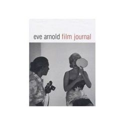 Eve Arnold: Film Journal