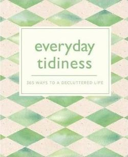 Everyday Tidiness 365 Ways to a Decluttered Life