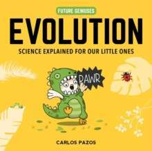 Evolution for Smart Kids : A Little Scientist's Guide to the Origins of Life : 2