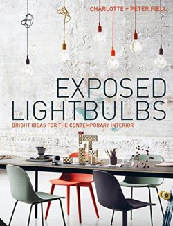 Exposed Lightbulbs Bright Ideas for the Contemporary Interior