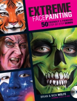Extreme Face Painting 50 Friendly & Fiendish Step-by-Step Demo