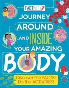 Factivity Journey Around and Inside Your Amazing Body