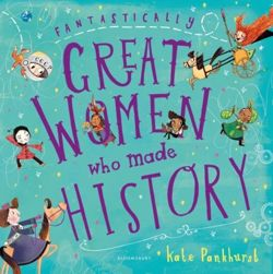Fantastically Great Women Who Made History : Gift Edition