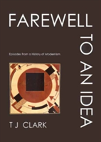 Farewell to an Idea Episodes from a History of Modernism