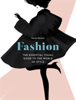 Fashion The Essential Visual Guide to the World of Style