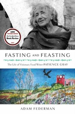 Fasting and Feasting The Life of Visionary Food Writer Patience Gray
