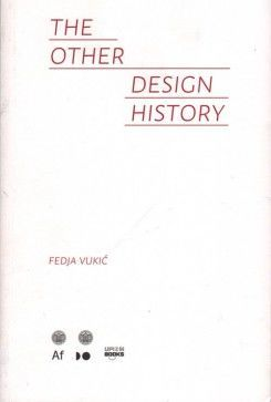 Fedja Vukic: The Other Design History
