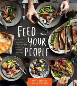 Feed Your People Recipes for Big-Hearted, Big-Batch Cooking