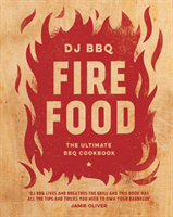 Fire Food The Ultimate BBQ Cookbook