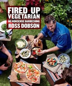 Fired Up: Vegetarian No Nonsense Barbecuing