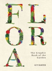 Flora The Graphic Book of the Garden