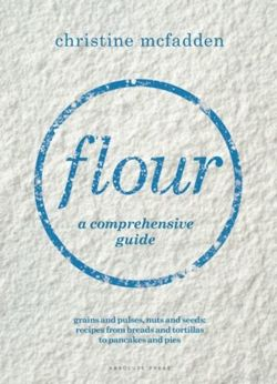 Flour : a comprehensive guide