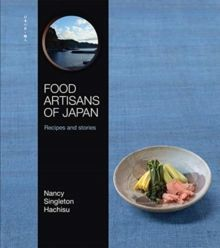 Food Artisans of Japan : Recipes and stories