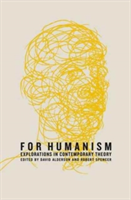For Humanism Explorations in Theory and Politics