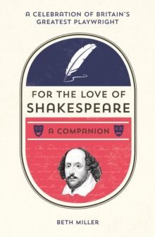 For the Love of Shakespeare : A Companion