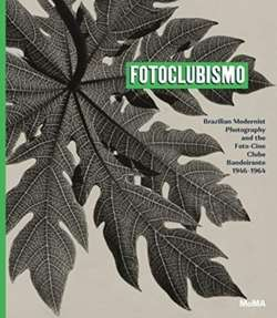Fotoclubismo : Brazilian Modernist Photography