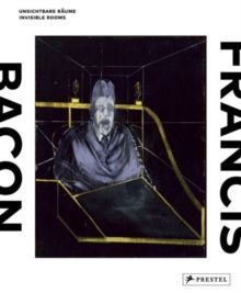 Francis Bacon : Invisible Rooms