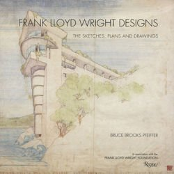 Frank Lloyd Wright Designs The Sketches, Plans, and Drawings