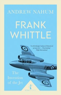 Frank Whittle : Invention of the Jet