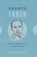 Frantz Fanon Philosopher of the Barricades