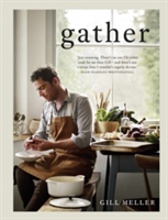 Gather Simple, Seasonal Recipes from Gill Meller, Head Chef at River Cottage