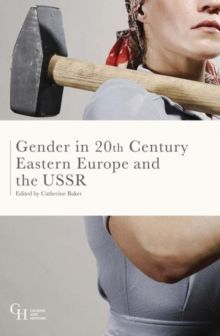 Gender in Twentieth-Century Eastern Europe and the USSR