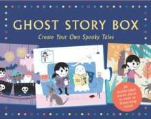 Ghost Story Box : Create Your Own Spooky Tales