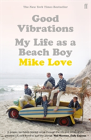 Good Vibrations My Life as a Beach Boy