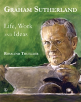 Graham Sutherland Life, Work and Ideas