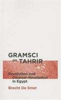Gramsci on Tahrir Revolution and Counter-Revolution in Egypt