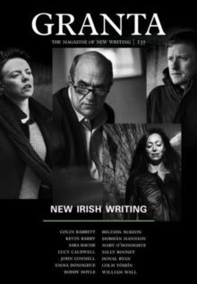 Granta 135 : New Irish Writing