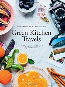 Green Kitchen Travels Healthy Vegetarian Food Inspired by Our Adventures