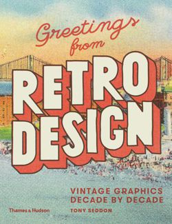 Greetings from Retro Design Vintage Graphics Decade by Decade
