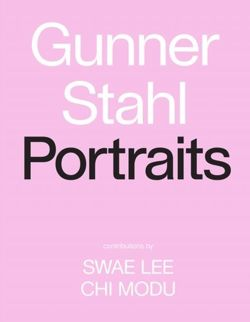 Gunner Stahl: Portraits : I Have So Much To Tell You